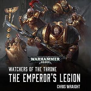 Watchers of the Throne: The Emperor's Legion Audiobook