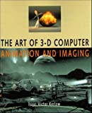 The Art of 3-D Computer: Animation and Imaging