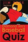 Diamond Jim's Baseball Quiz, Jim Pope, 0595203159