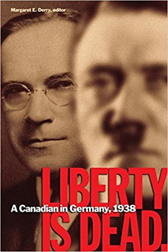 Liberty Is Dead: A Canadian in Germany, 1938 (WCGS German