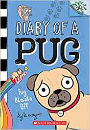 Pug Blasts Off: A Branches Book (Diary of a Pug #1), Volume 1 (Diary of a Pug: Scholastic Branches)