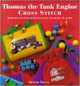 Thomas the Tank Engine Cross Stitch (20 designs based on the Railway Series by Rev. W. Awdry)