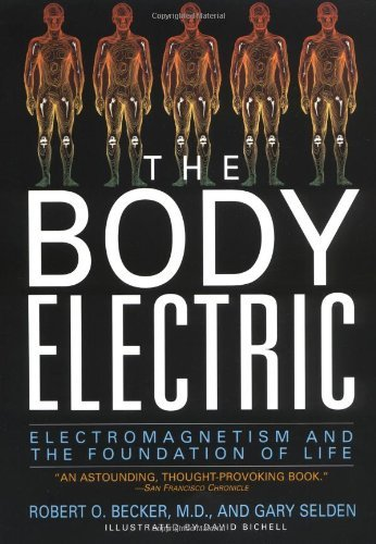 By Robert Becker - The Body Electric (1st Edition) (9/26/89)