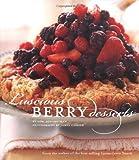Luscious Berry Desserts, Lori Longbotham, 0811844145