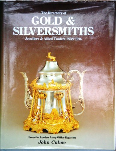 Directory of Gold & Silversmiths, Jewellers & Allied Traders, 1838-1914: From the London Assay Office Registers, 2 Volume Set