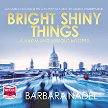 Bright Shiny Things: Hakim and Arnold, Book 5 Audiobook by Barbara Nadel Narrated by Charles Armstrong