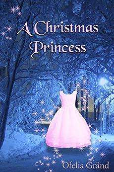 A Christmas Princess by [Gränd, Ofelia]