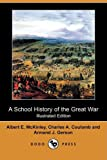 A School History of the Great War, Albert E. McKinley and Charles A. Coulomb, 1409955311