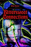 Bittersweet Connections, Roberta Felici, 159286452X