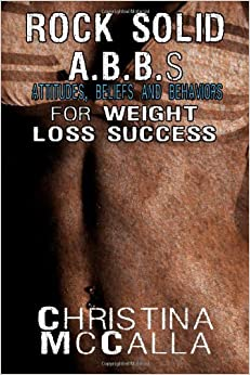 Book Rock Solid ABBs (Attitudes, Beliefs and Behaviors) for Weight Loss Success
