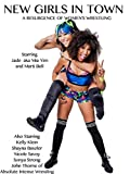 New Girls in Town: A Resurgence of Women's Wrestling