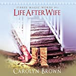Life After Wife: Three Magic Words, Book 3 | Carolyn Brown