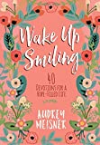 img - for Wake Up Smiling: 40 Devotions for a Hope-Filled Life book / textbook / text book