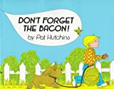 Don't Forget the Bacon!, Pat Hutchins, 0688067883