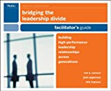 Bridging the Leadership Divide, Ron A. Carucci and Josh Epperson, 0470529539