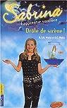 Sabrina, l'apprentie sorcière, tome 16 : Drôle de sirène par Weiss