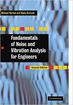 Fundamentals of Noise and Vibration Analysis for Engineers