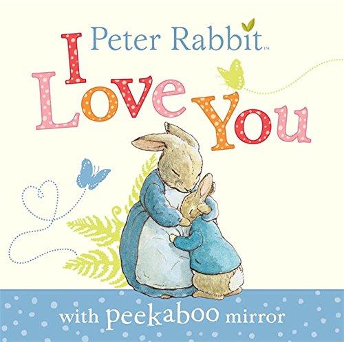 Read Online Peter Rabbit I Love You pdf epub