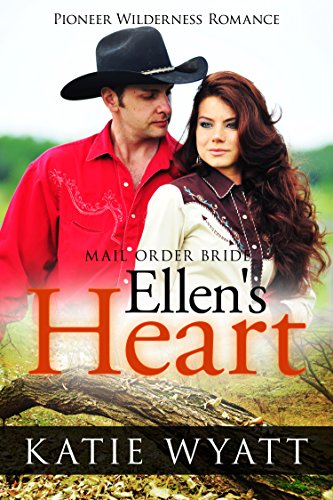 Ellen's Heart (Pioneer Wilderness Romance series Book 16) by [Wyatt, Katie]
