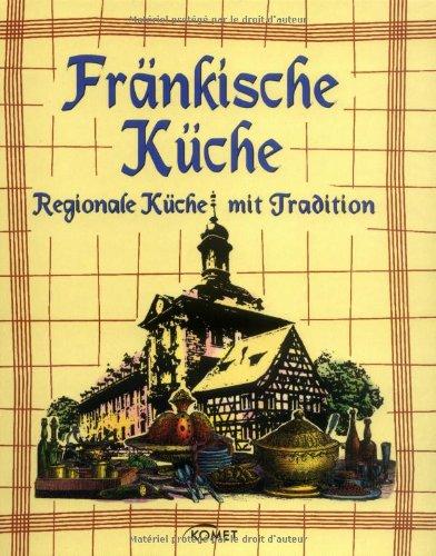 fränkische küche. regionale küche mit tradition: amazon.de: bücher - Fränkische Küche Rezepte