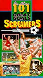 Another 101 Great Goals: Screamers [VHS]