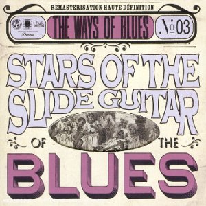 Stars of the Slide Guitar                                                                                                                                                                                                                                                    <span class=