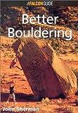 Better Bouldering, John Sherman, 1575400871