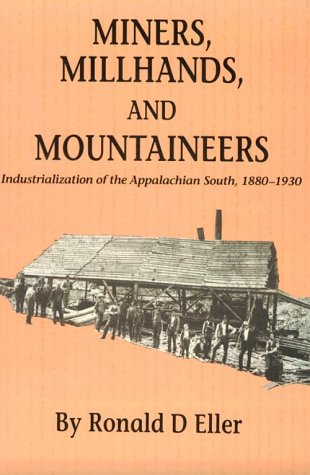 Miners Millhands Mountaineers: Industrialization