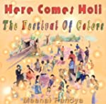 Here Comes Holi: The Festival of Colors