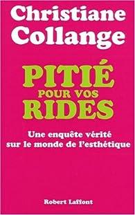 Pitie pour Vos Rides par Christiane Collange