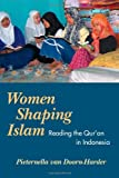 Front cover for the book WOMEN SHAPING ISLAM: Reading the Qu'ran in Indonesia by Pieternella van Doorn-Harder