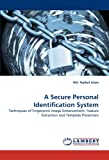 A Secure Personal Identification System: Techniques of Fingerprint Image Enhancement, Feature Extraction and Template Protection
