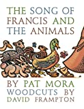 The Song of Francis and the Animals, Pat Mora, 080285253X