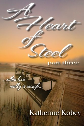 A Heart of Steel: ...when love really is enough (Volume 3) PDF
