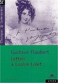 Lettres à Louise Colet par Gustave Flaubert
