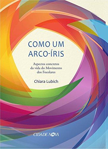 (Como um arco-íris: Aspectos concretos da vida do Movimento dos Focolares (Portuguese Edition))