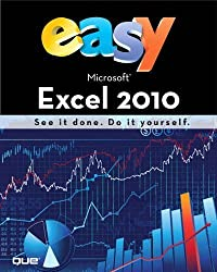 Easy Microsoft Excel 2010: See it Done : Do it Yourself by Alexander, Michael (2010) Paperback