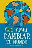 C?mo cambiar el mundo: Gesti?n del cambio 3.0 (Spanish Edition) by Jurgen Appelo (2013-05-08)