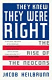 """""""They Knew They Were Right The Rise of the Neocons"""" av Jacob Heilbrunn"""