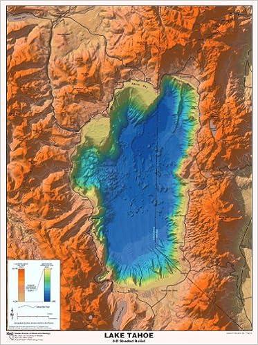 Lake Tahoe 3-D Shaded Relief: Gary Johnson, Kris Ann Pizarro ...