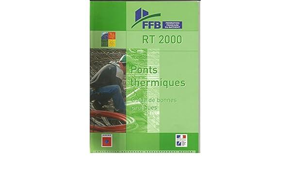 Ponts thermiques: Guide bonnes pratiques: Ponts thermiques: Guide bonnes pratiques: 9782915162066: Amazon.com: Books