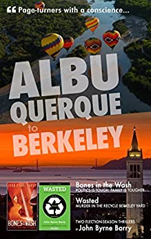 Albuquerque to Berkeley: Page-Turners with a Conscience by [Barry, John Byrne]