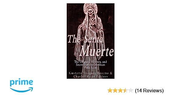 Amazon com: The Santa Muerte: The Origins, History, and