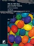 Más de 100 ideas para enseñar historia: 285 (Grao - Castellano)