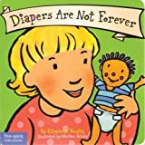 img - for Diapers Are Not Forever (Board Book) (Best Behavior Series) book / textbook / text book