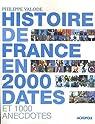 Histoire de France en 2000 dates et 1000 anecdotes par Valode