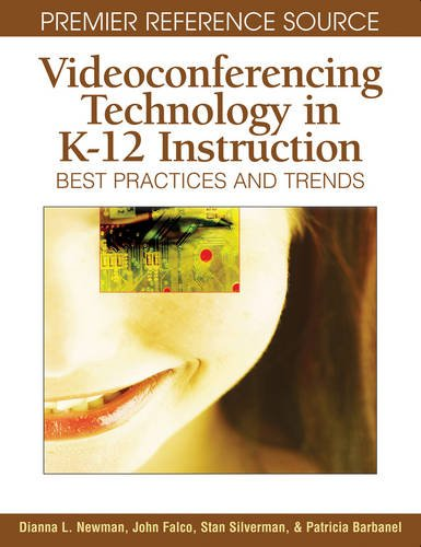Videoconferencing Technology in K-12 Instruction: Best Practices and Trends (Advances in Early Childhood and K-12 Education)