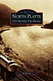 img - for North Platte: City Between Two Rivers book / textbook / text book