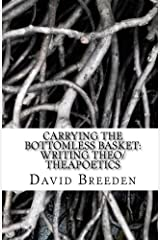 Carrying the bottomless basket writing theo/theapoetics Paperback