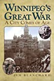 Front cover for the book Winnipeg's Great War: A City Comes of Age by Jim Blanchard